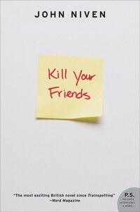 Kill Your Friends: A Novel
