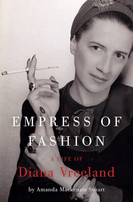 Book Empress of Fashion: A Life of Diana Vreeland by A Stuart