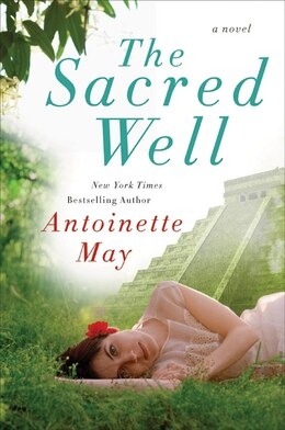 Book The Sacred Well: A Novel by Antoinette May