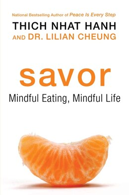 Book Savor: Mindful Eating, Mindful Life by Thich Nhat Hanh