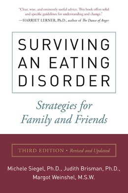 Book Surviving An Eating Disorder, Third Edition: Strategies for Family and Friends by Michele Siegel