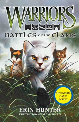 Warriors: Battles Of The Clans: Battles Of The Clans by Erin Hunter