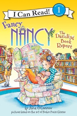 Book Fancy Nancy: The Dazzling Book Report: The Dazzling Book Report by Jane O'Connor