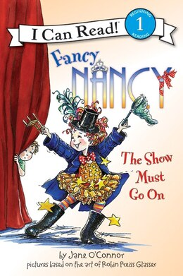 Book Fancy Nancy: The Show Must Go On: The Show Must Go On by Jane O'Connor