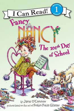 Book Fancy Nancy: The 100th Day Of School: The 100th Day Of School by Jane O'Connor