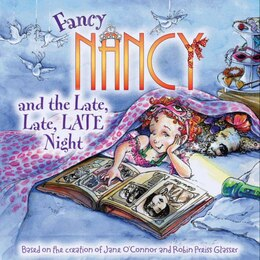 Book Fancy Nancy And The Late, Late, Late Night by Jane O'Connor