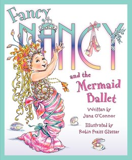 Book Fancy Nancy And The Mermaid Ballet by Jane O'Connor