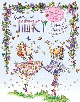 Book Fancy Nancy: A Flutter Of Butterflies Reusable Sticker Book: A Flutter Of Butterflies Reusable… by Jane O'Connor