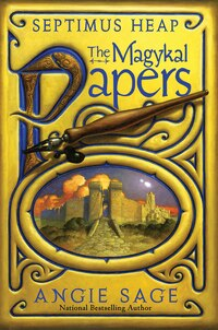 Septimus Heap: The Magykal Papers: The Magykal Papers