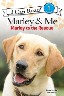 Book Marley & Me: Marley To The Rescue!: Marley To The Rescue! by M. K. Gaudet