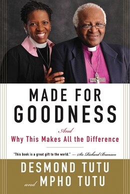 Book Made For Goodness: And Why This Makes All the Difference by Desmond Tutu