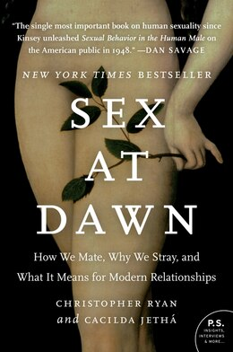 Book Sex at Dawn: How We Mate, Why We Stray, and What It Means for Modern Relationships by Christopher Ryan
