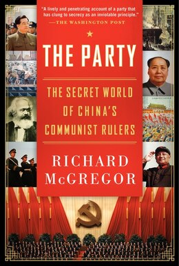 Book The Party: The Secret World of China's Communist Rulers by Richard McGregor