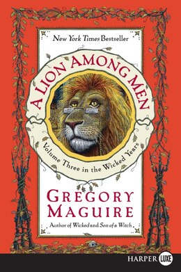 Book A Lion Among Men Lp: Volume Three in the Wicked Years by Gregory Maguire
