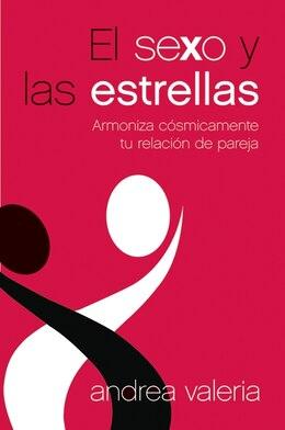 Book El Sexo Y Las Estrellas: Armoniza cósmicamente tu relación de pareja by Andrea Valeria