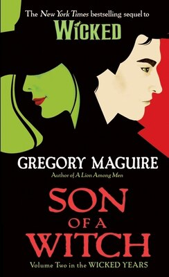 Book Son Of A Witch: Volume Two in The Wicked Years by Gregory Maguire