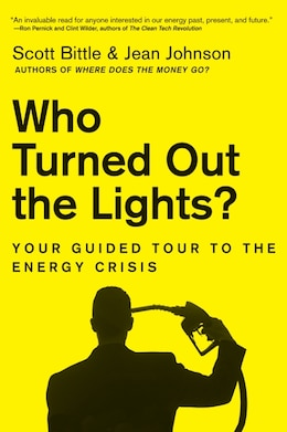 Book Who Turned Out The Lights?: Your Guided Tour to the Energy Crisis by Scott Bittle