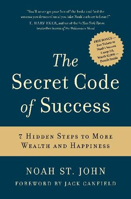 Book The Secret Code Of Success: 7 Hidden Steps to More Wealth and Happiness by Noah St. John