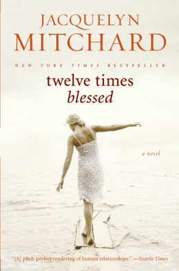 Book Twelve Times Blessed by Jacquelyn Mitchard