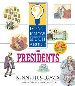 Book Don't Know Much About the Presidents (revised edition) by Kenneth C. Davis
