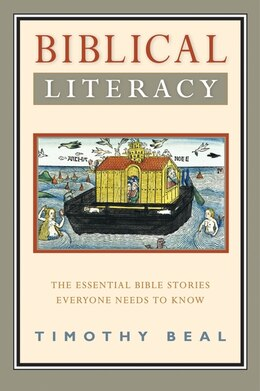 Book Biblical Literacy: The Essential Bible Stories Everyone Needs to Know by Timothy Beal