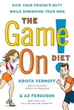 Book The Game On! Diet: Kick Your Friend's Butt While Shrinking Your Own by Krista Vernoff