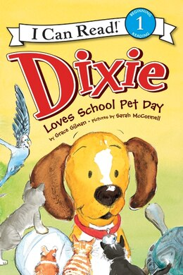 Book Dixie Loves School Pet Day by Grace Gilman