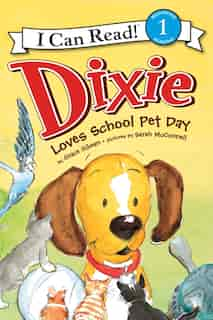 Dixie Loves School Pet Day by Grace Gilman