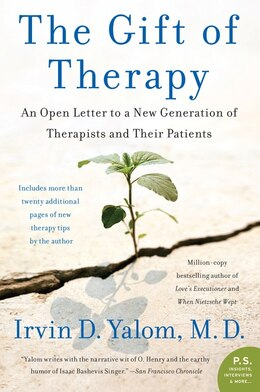 Book The Gift Of Therapy: An Open Letter to a New Generation of Therapists and Their Patients by Irvin Yalom