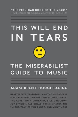 Book This Will End In Tears: The Miserabilist Guide To Music by Adam Brent Houghtaling
