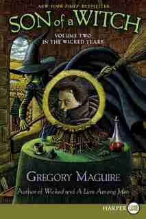 Son Of A Witch: Volume Two in the Wicked Years by Gregory Maguire