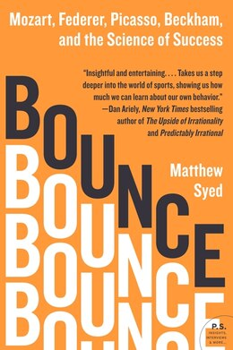 Book Bounce: Mozart, Federer, Picasso, Beckham, and the Science of Success by Matthew Syed