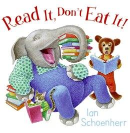 Book Read It, Don't Eat It! by Ian Schoenherr