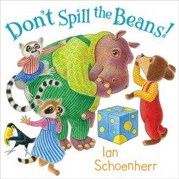 Book Don't Spill the Beans! by Ian Schoenherr