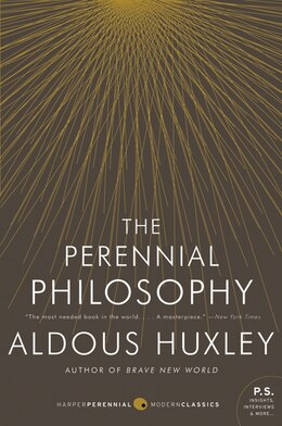Book The Perennial Philosophy: An Interpretation of the Great Mystics, East and West by Aldous Huxley