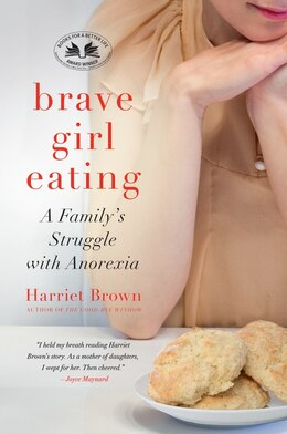 Book Brave Girl Eating: A Family's Struggle With Anorexia by Harriet Brown