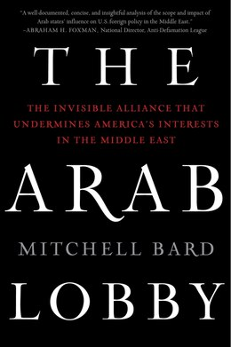 Book The Arab Lobby: The Invisible Alliance That Undermines America's Interests in the Middle East by Mitchell Bard