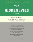 The Hidden Ivies, 2nd Edition: 50 Top Colleges—from Amherst to Williams —That Rival the…