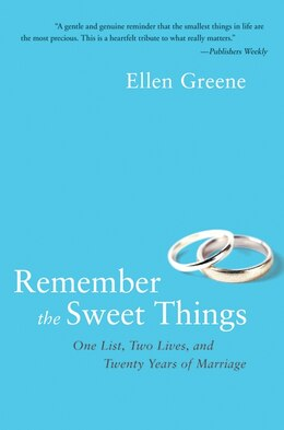 Book Remember the Sweet Things: One List, Two Lives, and Twenty Years of Marriage by Ellen Greene