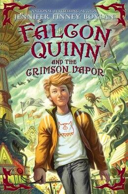 Book Falcon Quinn and the Crimson Vapor by Jennifer Finney Boylan