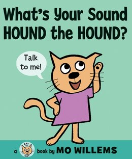Book What's Your Sound, Hound The Hound? by Mo Willems