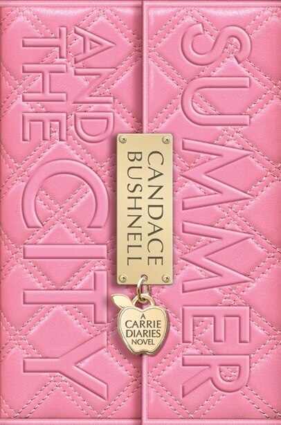 Summer & City Carrie Diaries N: A Carrie Diaries Novel by Candace Bushnell