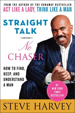Book Straight Talk, No Chaser: How To Find, Keep, And Understand A Man by Steve Harvey