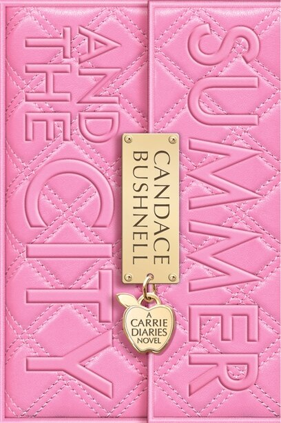 Summer And The City: A Carrie Diaries Novel by Candace Bushnell