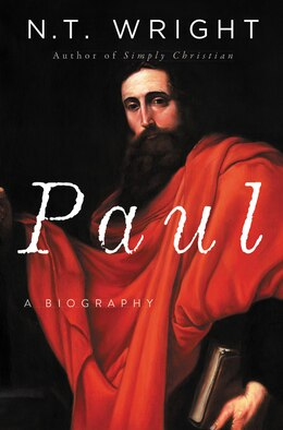 Book Paul: A Biography by N. T. Wright