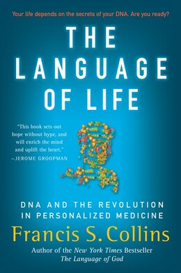 Book The Language of Life: DNA and the Revolution in Personalized Medicine by Francis S. Collins