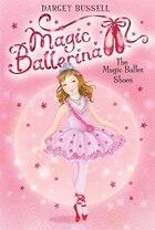 Magic Ballerina #1: The Magic Ballet Shoes