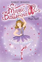 Magic Ballerina #2: The Magic Spell