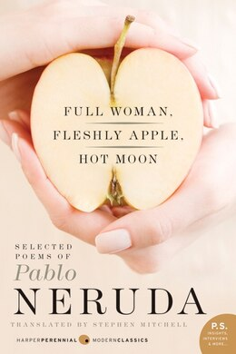 Book Full Woman, Fleshly Apple, Hot Moon: Selected Poems of Pablo Neruda by Pablo Neruda