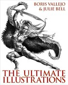 Boris Vallejo And Julie Bell: The Ultimate Illustrations: The Ultimate Illustrations (Book Club Ed)